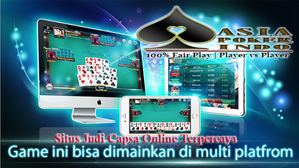Situs Judi Capsa Online Terpercaya | Asia Poker Indo