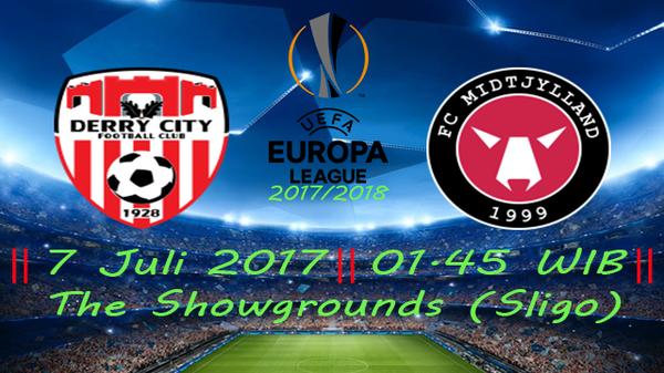 Prediksi Derry City vs Midtjylland 7 July 2017, Kualifikasi Liga Champions