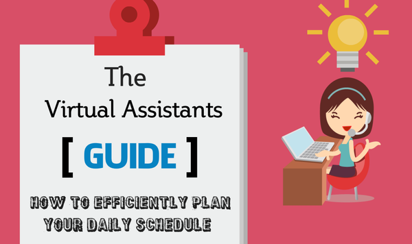 Virtual Assistants Guide : How to efficiently Plan Your daily schedule - Pinoy For Hire