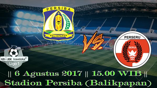 Prediksi Persiba Balikpapan vs Perseru Serui | Liga Indonesia 06/08/2017 |
