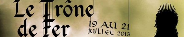 Trone de Fer | Du 21 au 22 juillet 2013