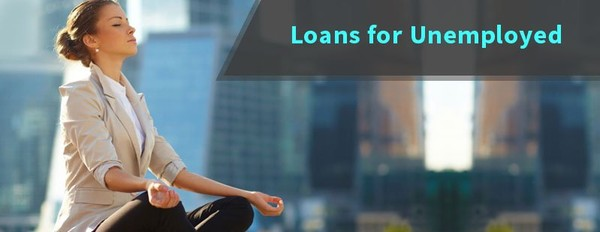 Are You Not Earning? Earn a Financial Opportunity through Loans for Unemployed