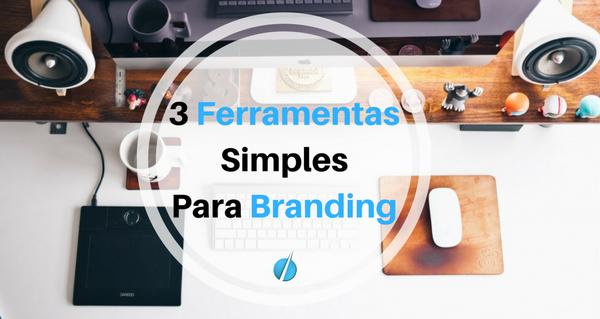 3 Ferramentas Simples Para o Branding do Teu Blog Kalatu
