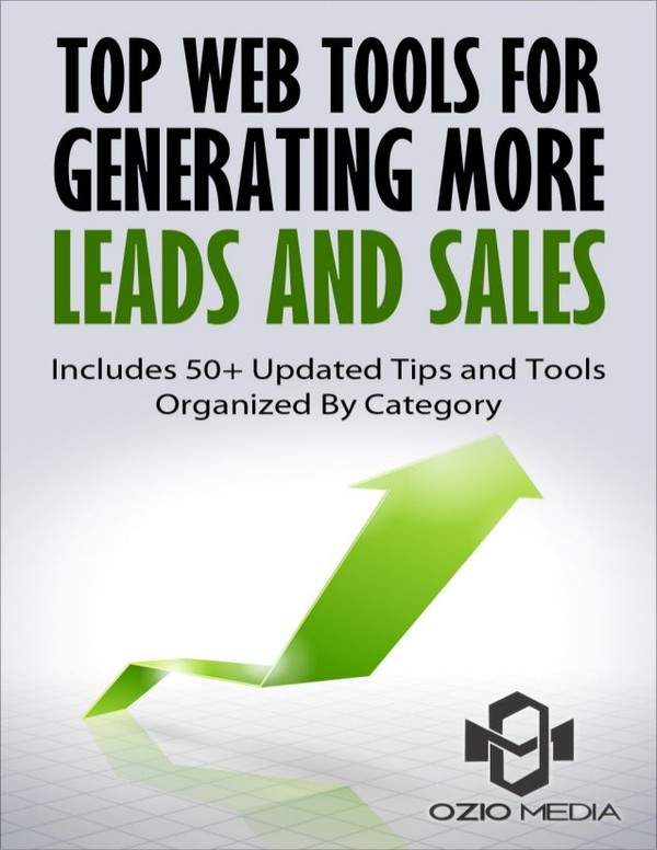 http://www.oziomedia.com Top Web Tools for Generating More Leads and Sales