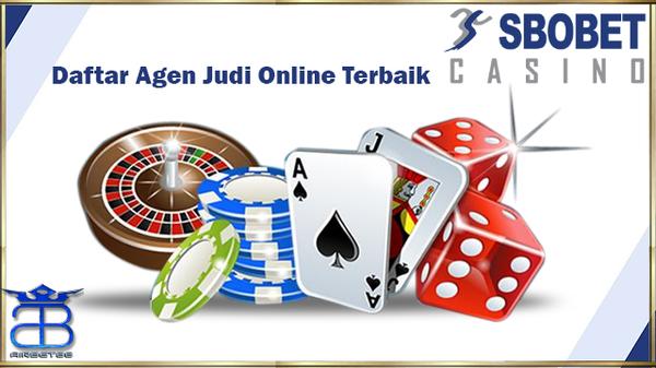 Daftar Agen Judi Online Terbaik | Agen Casino Online Terpercaya |