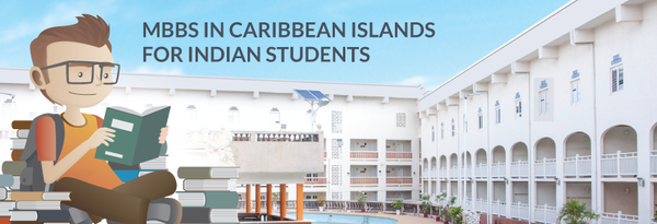 MBBS in Caribbean Islands for Indian Students