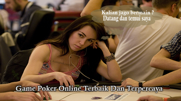 Game Poker Online Terbaik Dan Terpercaya Resmi Indonesia 2017