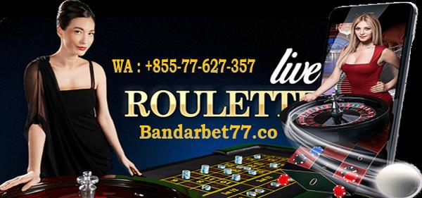 Tips Cara Daftar dan Main Judi Roulette Uang Asli 2018 Bersama Bandarbet77