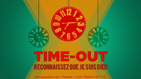 TIME-OUT les amis! — 22.04.18