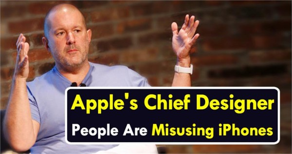 People Are 'Misusing' iPhones, says Apple's Chief Designer