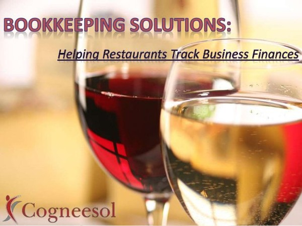 This Presentation explains a brief on First Class Restaurant Bookkeeping Solutions offered by Cogneesol, Business Outsourcing Company India.
