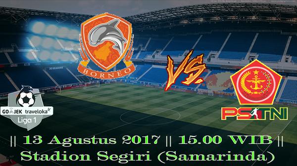 Prediksi Borneo vs PS TNI 13 Agustus 2017 Liga 1 Indonesia