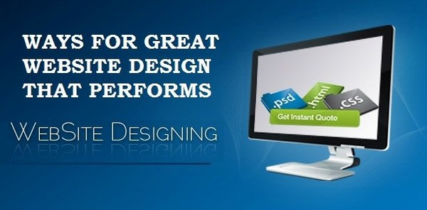 WAYS FOR GREAT WEBSITE DESIGN THAT PERFORMS!