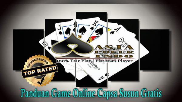 Panduan Game Online Capsa Susun Gratis | Asia Poker Indo
