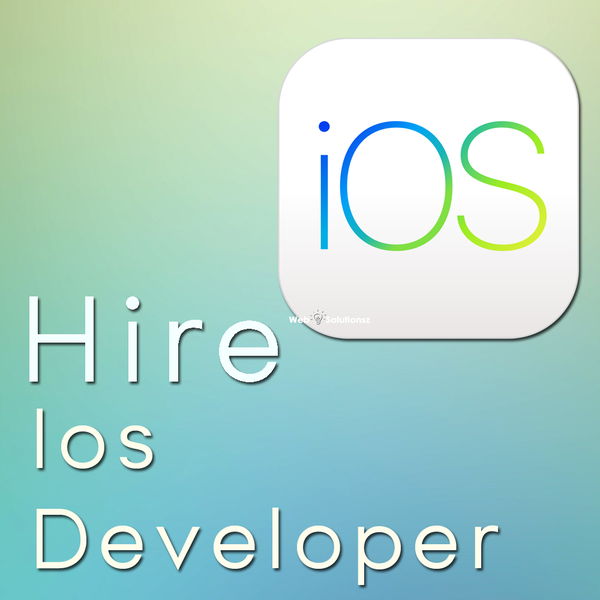 Hire ios developer for your application - websolutionsz.com