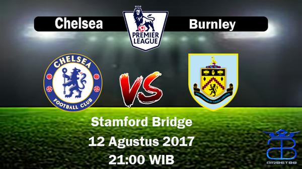 Prediksi Chelsea VS Burnley 12 Agustus 2017 | Liga Premiere Inggris |