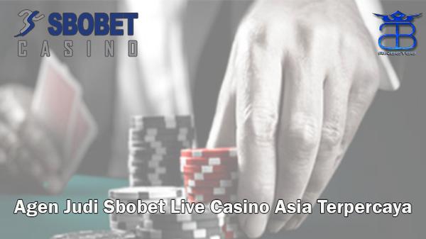Agen Judi Sbobet Live Casino Asia Terpercaya | Sbobet Live Casino |