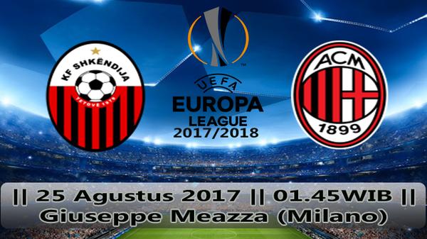 Prediksi Shkendija vs Milan 25 Agustus 2017 Liga Eropa