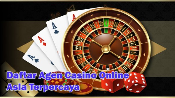 Daftar Agen Casino Online Asia Terpercaya | Agen Casino Online |
