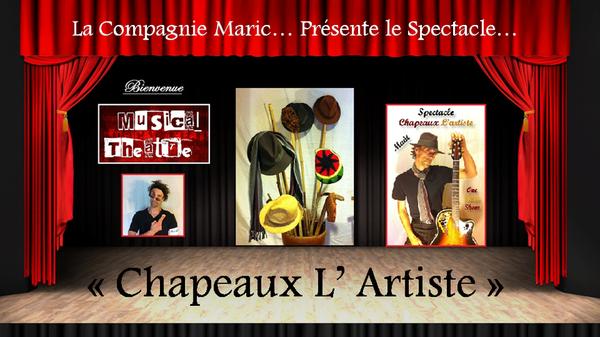 Spectacle Chapeaux l' Artiste - mathieujardins jimdo page!