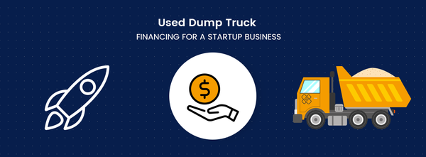 Used Dump Truck Financing for A Startup Business