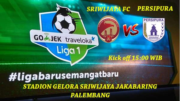 Prediksi Sriwijaya FC vs Persipura Liga 1 Gojek Traveloka Indonesia