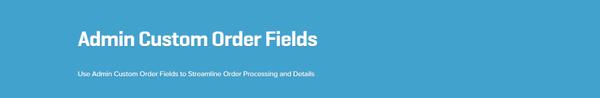 WooCommerce Admin Custom Order Fields Extension 1.5.0   WooCommerce Plugins