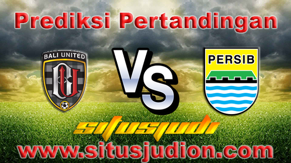 Prediksi Bali United vs Persib 31 Mei 2017   Situs Judi Bola