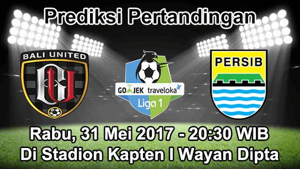 Prediksi Bali United vs Persib 31 Mei 2017 – Cari Agen Bola