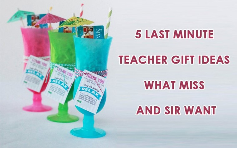5 Last Minute Teacher Gift Ideas :What Miss and Sir want | Giftblooms Resource Guide