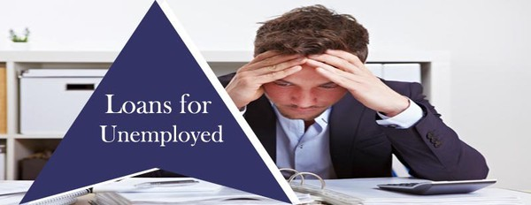 How Loans for the Unemployed People Assist to Resolve the Financial Woes?