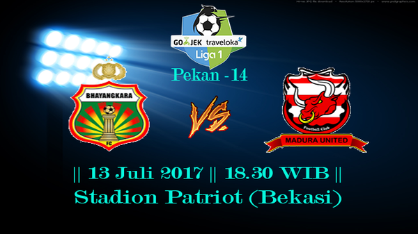 Prediksi Bhayangkara vs Madura United 13 July 2017 Liga 1 Indonesia
