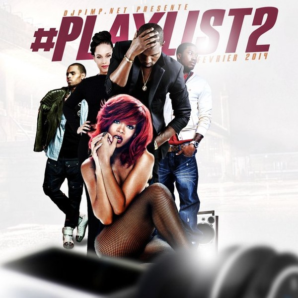 Mixtape: DJ Pimp – #Playlist 2 (Fevrier 2014) - DJPIMP.NET Brand New Only!