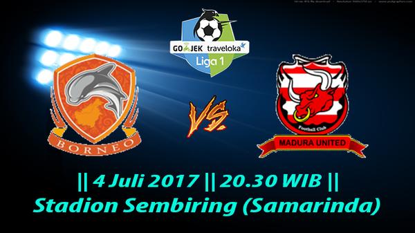 Prediksi Borneo vs Madura United 4 Juli 2017 Liga 1 Gojek Indonesia