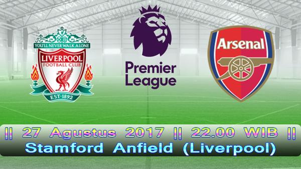 Prediksi Liverpool vs Arsenal 27 Agustus 2017 Liga Inggris