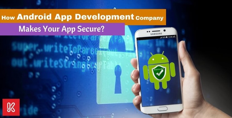 How Android App Development Company Makes Your App Secure? | Keyideas