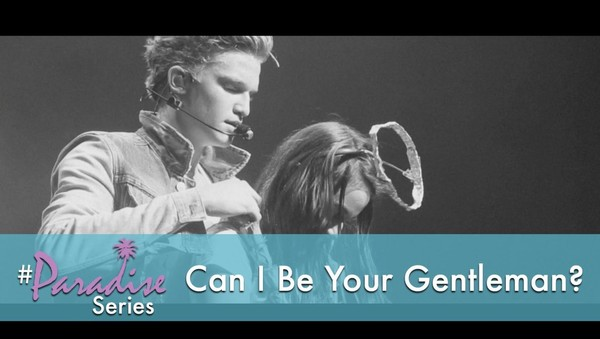 """Can I Be Your Gentleman?"" - The Paradise Series, Ep 8"