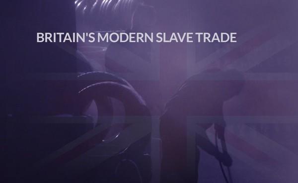 Britain's modern slave trade