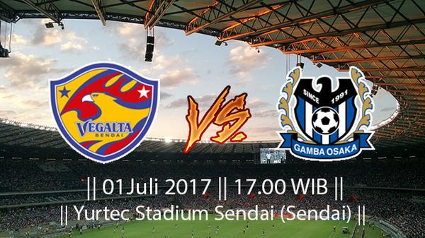 Prediksi Vegalta Sendai vs Gamba Osaka 1 Juli 2017