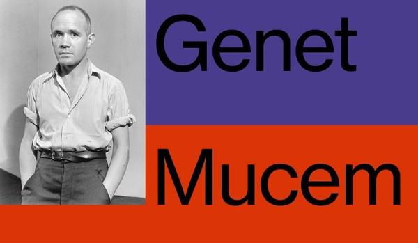 JEAN GENET, L'ÉCHAPPÉE BELLE | MuCEM - Musée des civilisations de l'Europe et de la Méditerranée