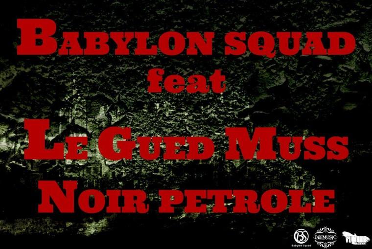 """Babylon Squad feat Le Gued Muss """"Noir Pétrole"""" -"""