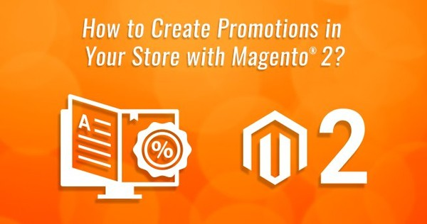 How to Create Promotions in your Store with Magento® 2?