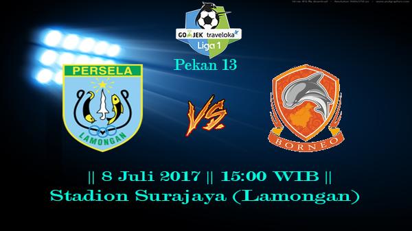 Prediksi Persela vs Borneo 8 July 2017 Liga 1 Gojek Indonesia