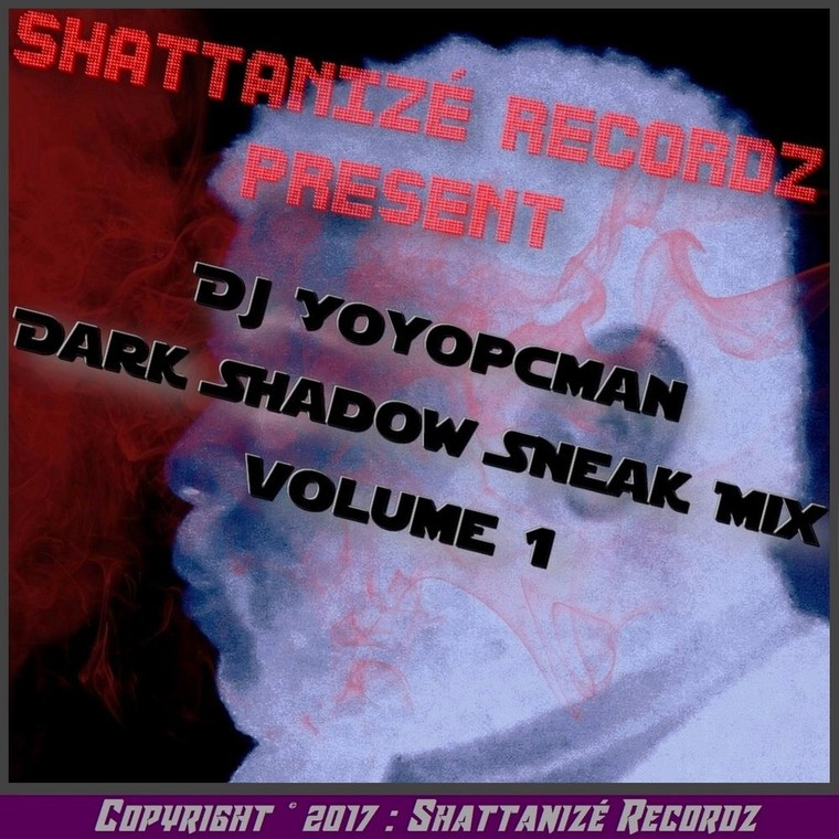 DjYoyopcman - Dark Shadow Sneak Mix Volume 1