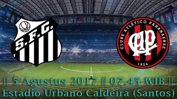 Prediksi Santos vs Atletico PR 11 Agustus 2017 Copa Libertadores