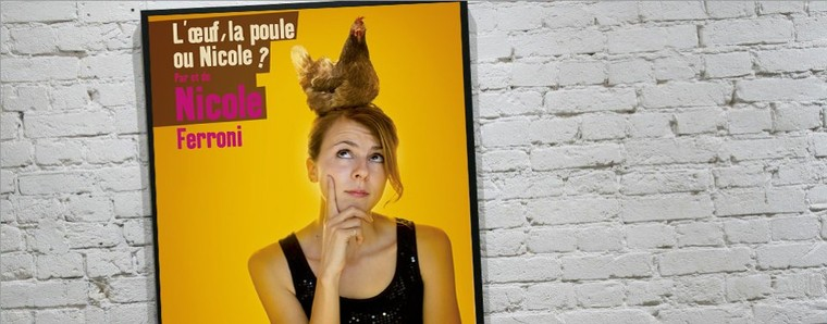 NicoleFerroni.com   L'oeuf, la poule ou Nicole?