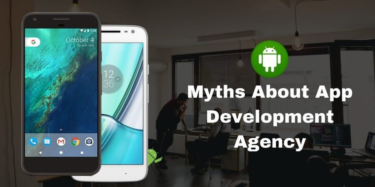 Myths about Android App Development Agencies | Keyideas