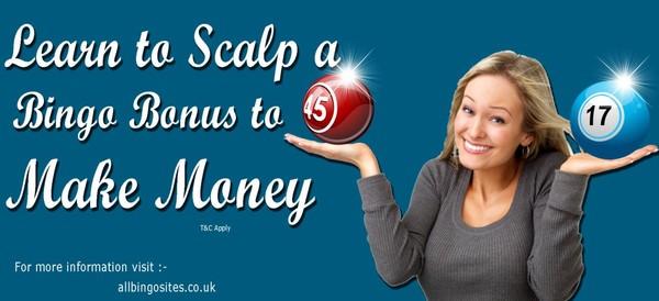 Learn to Scalp a Bingo Bonus to Make Money