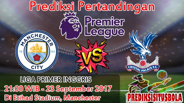 Prediksi Manchester City VS Crystal Palace 23 September 2017