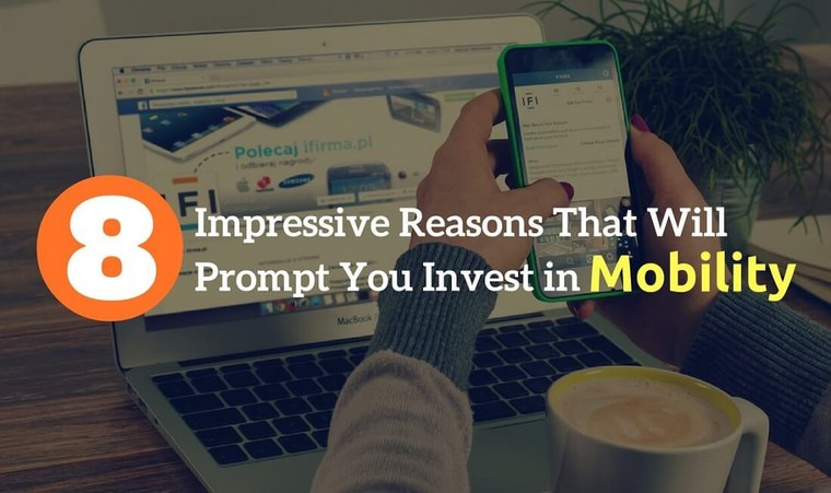 8 Impressive Reasons That Will Prompt You Invest in Mobility | Keyideas